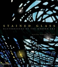 Stained Glass: Masterpieces of the Modern Era, Hardback Book