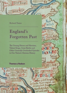 England's Forgotten Past: Unsung Heroes and Heroines etc, Hardback Book