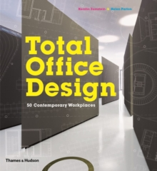 Total Office Design: 50 Contemporary Workplaces, Hardback Book