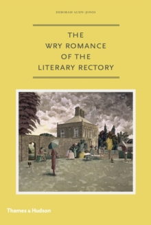 Wry Romance of the Literary Rectory, Hardback Book