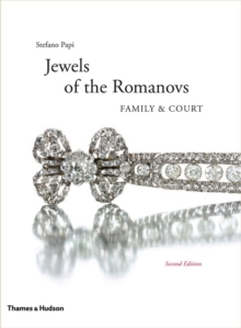 Jewels of the Romanovs (Revised and Expanded), Hardback Book
