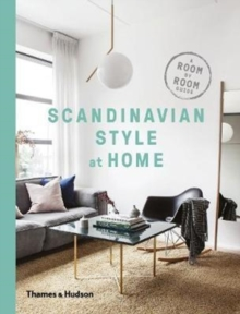 Scandinavian Style at Home : A Room-by-Room Guide, Paperback / softback Book