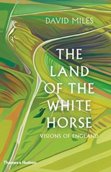 The Land of the White Horse : Visions of England, Hardback Book