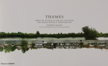 Thames : From Its Source to the Sea and Back: The Whole River in Photographs, Hardback Book