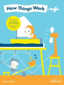 How Things Work : Facts and Fun * Questions and Answers * Things to Make and Do, Hardback Book
