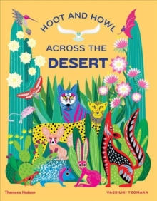 Hoot and Howl across the Desert : Life in the world's driest deserts, Hardback Book