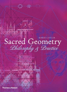 Sacred Geometry: Philosophy and Practice (A and I), Paperback Book