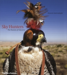Sky Hunters: Passion of Falconry, Hardback Book