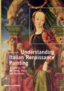 Understanding Italian Renaissance Painting: A Guide to Artists et, Paperback Book