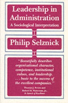 Leadership in Administration : A Sociological Interpretation, Paperback Book