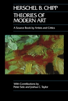 Theories of Modern Art : A Source Book by Artists and Critics, Paperback Book
