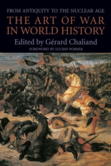 The Art of War in World History : From Antiquity to the Nuclear Age, Paperback / softback Book