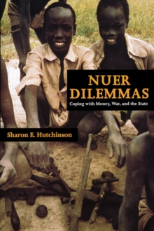 Nuer Dilemmas : Coping with Money, War, and the State, Paperback Book