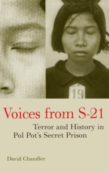 Voices from S-21 : Terror and History in Pol Pot's Secret Prison, Paperback Book