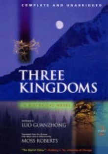 Three Kingdoms, A Historical Novel : Complete and Unabridged, Paperback Book