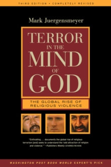 Terror in the Mind of God : The Global Rise of Religious Violence, Paperback Book