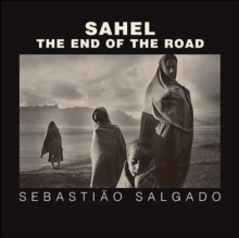 Sahel : The End of the Road, Hardback Book
