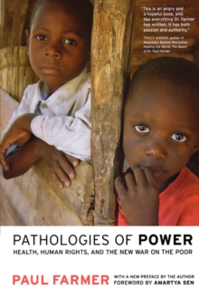 Pathologies of Power : Health, Human Rights, and the New War on the Poor, Paperback Book