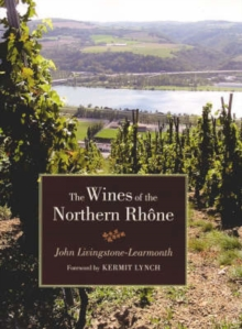 The Wines of the Northern Rhone, Hardback Book
