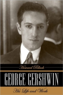 George Gershwin : His Life and Work, Hardback Book