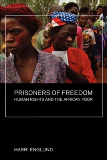 Prisoners of Freedom : Human Rights and the African Poor, Paperback / softback Book