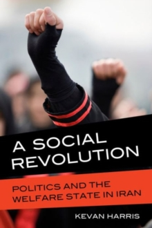 A Social Revolution : Politics and the Welfare State in Iran, Paperback / softback Book