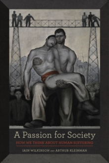 A Passion for Society : How We Think about Human Suffering, Paperback / softback Book