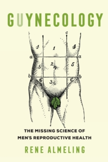 GUYnecology : The Missing Science of Men's Reproductive Health, Paperback / softback Book