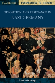 Opposition and Resistance in Nazi Germany, Paperback Book