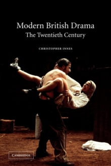 Modern British Drama: The Twentieth Century, Paperback Book
