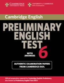 Cambridge Preliminary English Test 6 Student's Book with answers : Official Examination Papers from University of Cambridge ESOL Examinations, Paperback Book