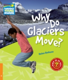 Cambridge Young Readers : Why Do Glaciers Move? Level 6 Factbook, Paperback / softback Book