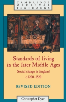 Standards of Living in the Later Middle Ages : Social Change in England c.1200-1520, Paperback Book