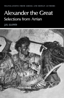 Arrian: Alexander the Great : Selections from Arrian, Paperback Book
