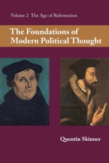 The Foundations of Modern Political Thought: Volume 2, The Age of Reformation, Paperback / softback Book