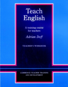 Teach English Teacher's Workbook : A Training Course for Teachers, Paperback Book
