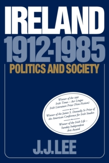 Ireland, 1912-1985 : Politics and Society, Paperback Book