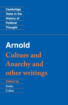 Arnold: 'Culture and Anarchy' and Other Writings, Paperback Book