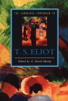 The Cambridge Companion to T. S. Eliot, Paperback Book