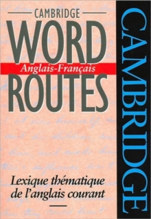 Cambridge Word Routes Anglais-Francais : Lexique Thematique De L'anglais Courant, Paperback Book