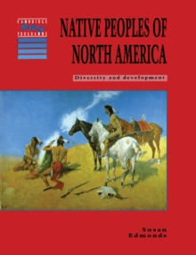 Native Peoples of North America : Diversity and Development, Paperback Book