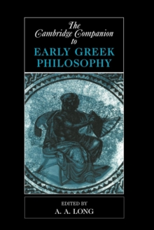 The Cambridge Companion to Early Greek Philosophy, Paperback Book