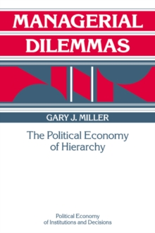 Managerial Dilemmas : The Political Economy of Hierarchy