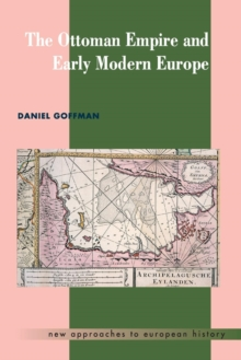 The Ottoman Empire and Early Modern Europe, Paperback Book