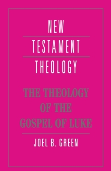 The Theology of the Gospel of Luke, Paperback Book