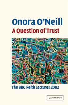 A Question of Trust : The BBC Reith Lectures 2002, Paperback Book