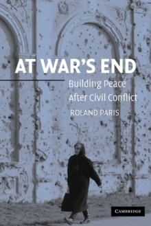 At War's End : Building Peace after Civil Conflict, Paperback Book