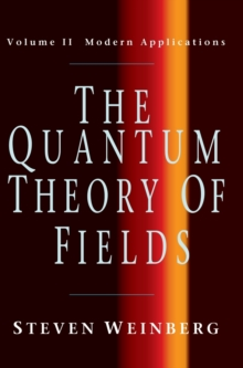 The Quantum Theory of Fields, Hardback Book