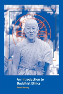 An Introduction to Buddhist Ethics : Foundations, Values and Issues, Paperback Book