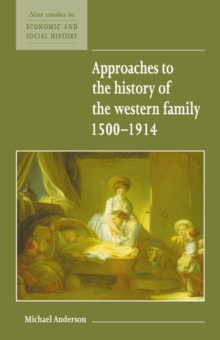 Approaches to the History of the Western Family 1500-1914, Paperback Book